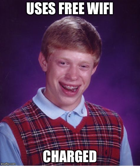 Bad Luck Brian Meme | USES FREE WIFI CHARGED | image tagged in memes,bad luck brian | made w/ Imgflip meme maker
