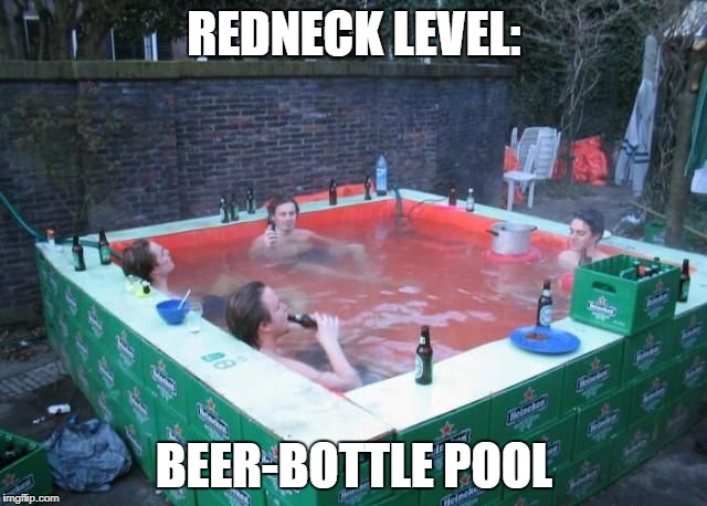 improvisation is the key to human sucess! | REDNECK LEVEL: BEER-BOTTLE POOL | image tagged in funny,memes,redneck,pool,beer,beer pool | made w/ Imgflip meme maker