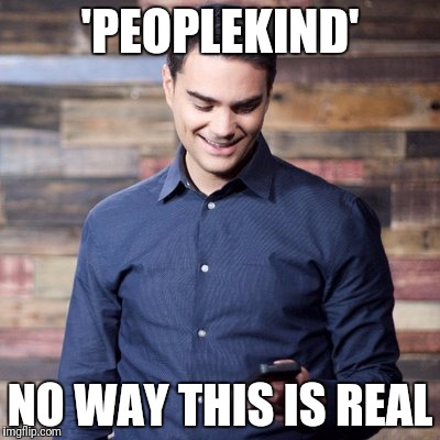 'PEOPLEKIND' NO WAY THIS IS REAL | made w/ Imgflip meme maker