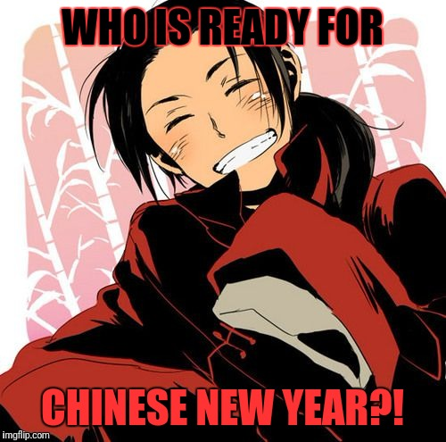 I can't wait!!! Who will celebrate the Spring Festival with me? |  WHO IS READY FOR; CHINESE NEW YEAR?! | image tagged in generous chugoku,china,hetalia,chinese new year,spring festival | made w/ Imgflip meme maker
