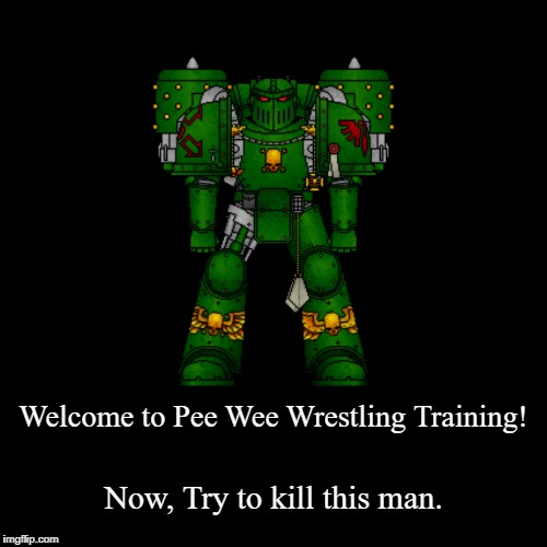 Welcome to Pee Wee Wrestling Training! | Now, Try to kill this man. | image tagged in funny,demotivationals | made w/ Imgflip demotivational maker