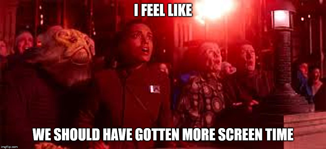 This is how I feel about Star Wars: TFA. | I FEEL LIKE WE SHOULD HAVE GOTTEN MORE SCREEN TIME | image tagged in star wars,memes | made w/ Imgflip meme maker