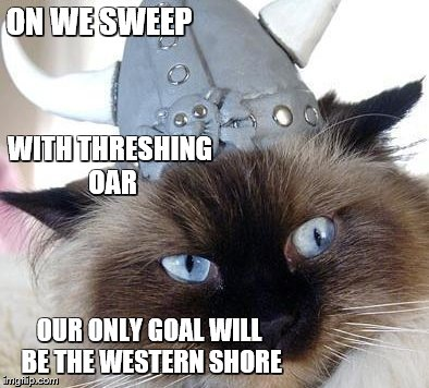 ON WE SWEEP OUR ONLY GOAL WILL BE THE WESTERN SHORE WITH THRESHING OAR | made w/ Imgflip meme maker
