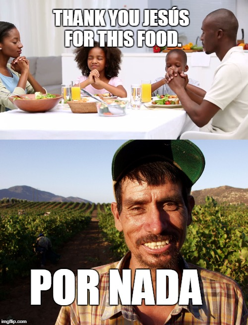 THANK YOU JESÚS FOR THIS FOOD. POR NADA | made w/ Imgflip meme maker