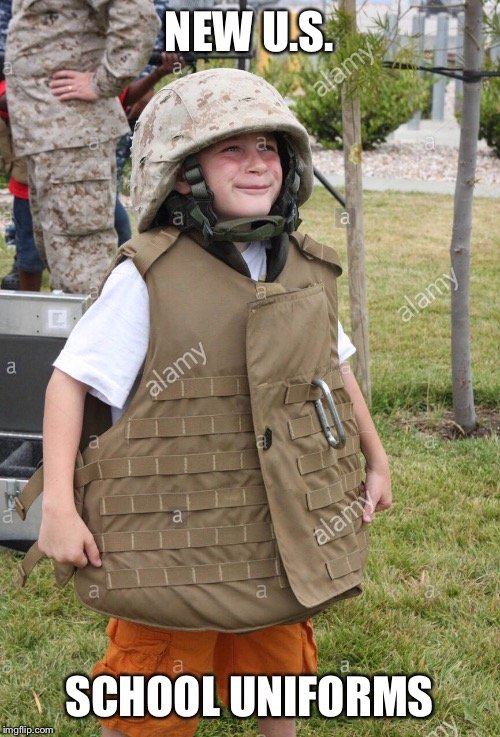 NEW U.S. SCHOOL UNIFORMS | image tagged in school shooting | made w/ Imgflip meme maker
