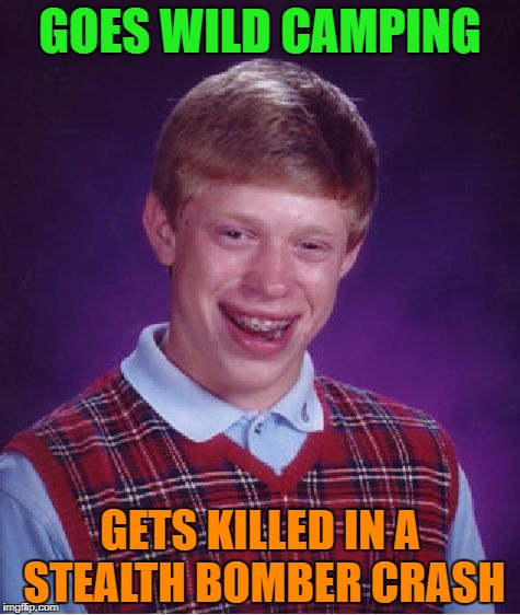 Bad Luck Brian Meme | GOES WILD CAMPING GETS KILLED IN A STEALTH BOMBER CRASH | image tagged in memes,bad luck brian | made w/ Imgflip meme maker
