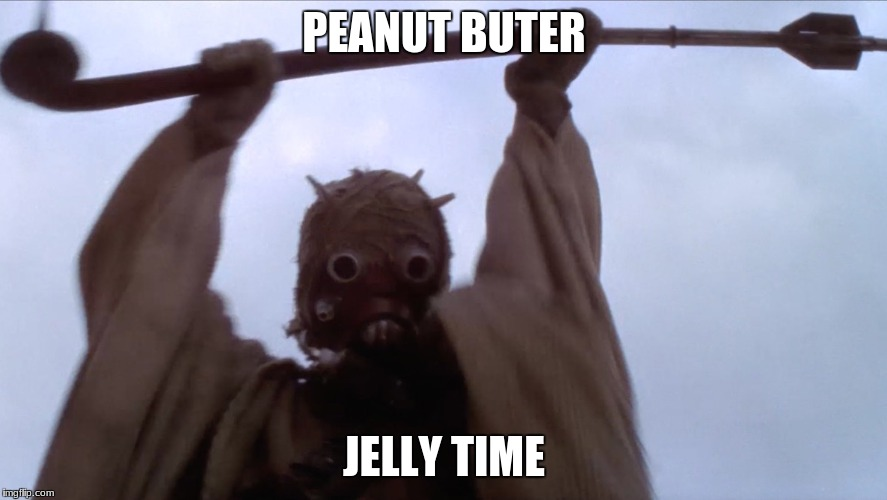 PEANUT BUTER JELLY TIME | image tagged in memes | made w/ Imgflip meme maker