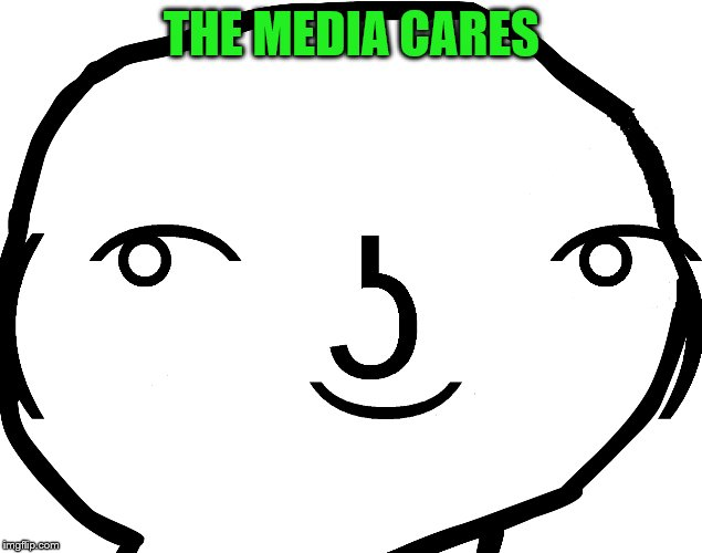 THE MEDIA CARES | made w/ Imgflip meme maker