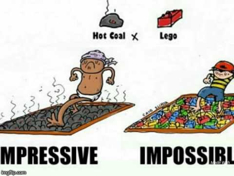 Go figure | . | image tagged in memes,legos,hot coal,impossible,immortal | made w/ Imgflip meme maker