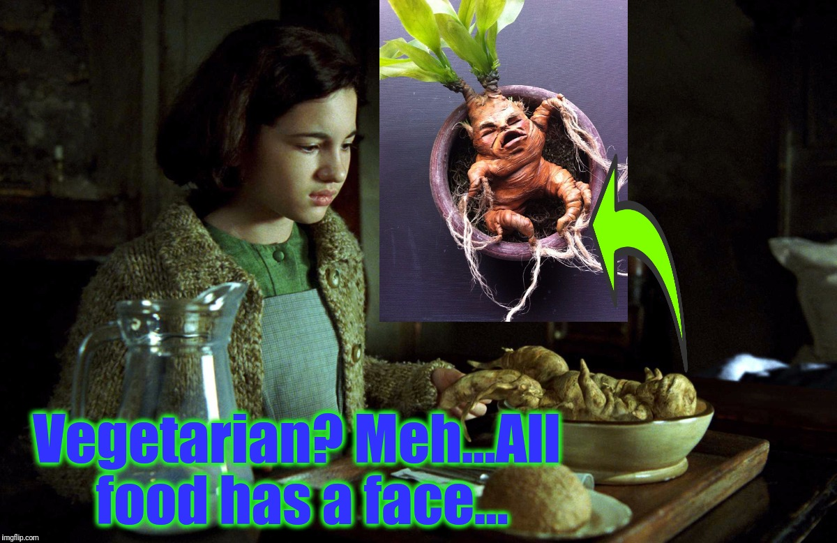 Vegetarian? Meh...All food has a face... | made w/ Imgflip meme maker