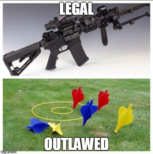 One is outlawed due to injury potential  | LEGAL OUTLAWED | image tagged in gun control,nra,guns,darts | made w/ Imgflip meme maker