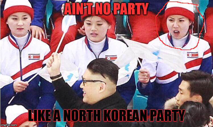 AIN'T NO PARTY LIKE A NORTH KOREAN PARTY | made w/ Imgflip meme maker