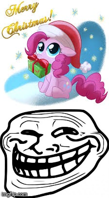 Merry Christmas in February? | image tagged in memes,my little pony,christmas,february,troll face | made w/ Imgflip meme maker