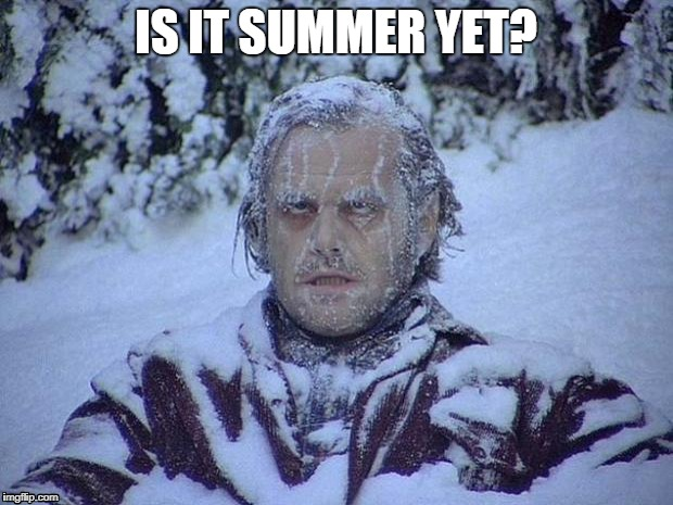 Image result for is it summer yet meme