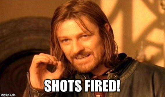 One Does Not Simply Meme | SHOTS FIRED! | image tagged in memes,one does not simply | made w/ Imgflip meme maker
