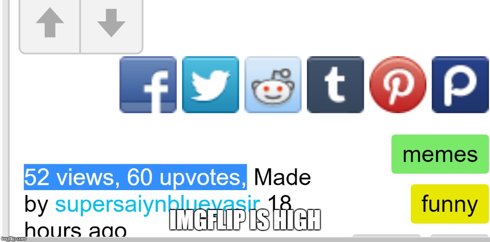 imgflip logic 101 | IMGFLIP IS HIGH | image tagged in memes,funny,ssby,sun,massage | made w/ Imgflip meme maker