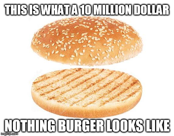 Image result for NOTHING BURGER
