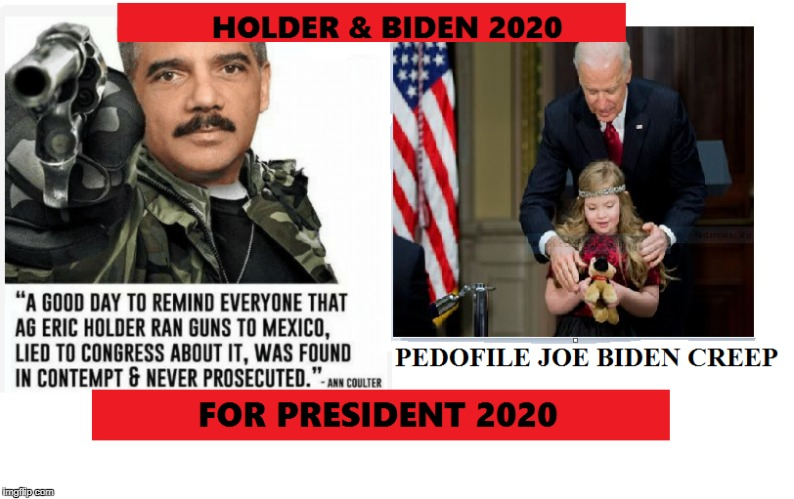 Holder & Biden for President 2020  scumbag loser dems desperate | image tagged in eric holder joe biden 2020 dems losers scu,scumbag | made w/ Imgflip meme maker