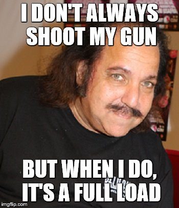 I DON'T ALWAYS SHOOT MY GUN BUT WHEN I DO, IT'S A FULL LOAD | made w/ Imgflip meme maker