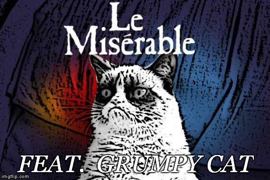 Upcoming Broadway Shows 2018 | FEAT.  GRUMPY CAT | image tagged in memes,musical,grumpy cat,broadway | made w/ Imgflip meme maker