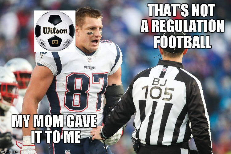 NFL football referee | THAT'S NOT A REGULATION FOOTBALL MY MOM GAVE IT TO ME | image tagged in memes,referee | made w/ Imgflip meme maker