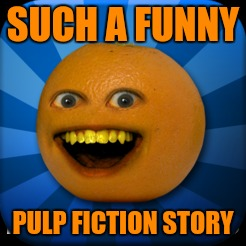 SUCH A FUNNY PULP FICTION STORY | made w/ Imgflip meme maker