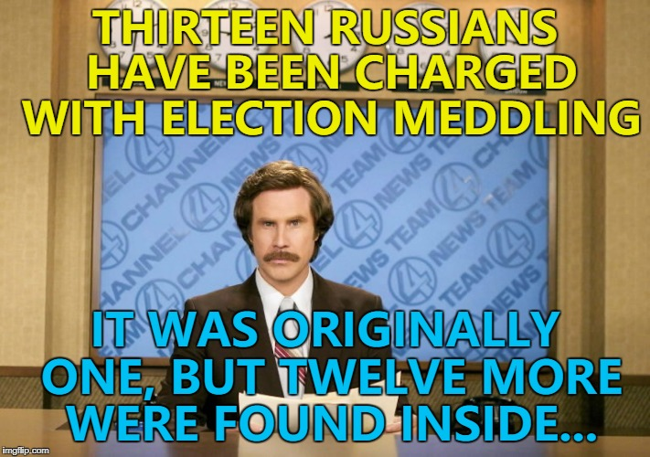 Like Russian dolls... :) | THIRTEEN RUSSIANS HAVE BEEN CHARGED WITH ELECTION MEDDLING IT WAS ORIGINALLY ONE, BUT TWELVE MORE WERE FOUND INSIDE... | image tagged in this just in,memes,trump russia collusion,russia investigation,russian dolls | made w/ Imgflip meme maker