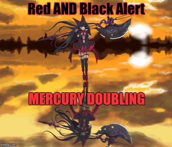 Red AND Black Alert MERCURY DOUBLING | made w/ Imgflip meme maker