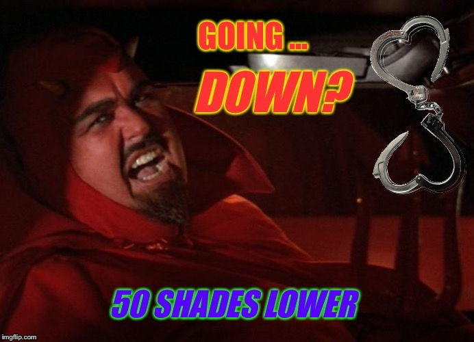 When the elevator door opens at Christian Grey's building... | image tagged in fifty shades of grey,john candy,the devil,elevator,handcuffs | made w/ Imgflip meme maker