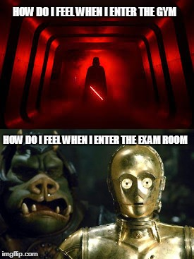 The Force of the E-Day | HOW DO I FEEL WHEN I ENTER THE GYM HOW DO I FEEL WHEN I ENTER THE EXAM ROOM | image tagged in darth vader,3cpo,star wars,exams | made w/ Imgflip meme maker