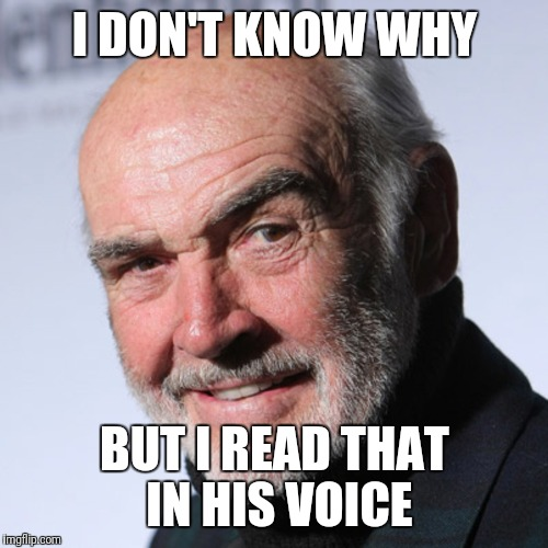 I DON'T KNOW WHY BUT I READ THAT IN HIS VOICE | made w/ Imgflip meme maker