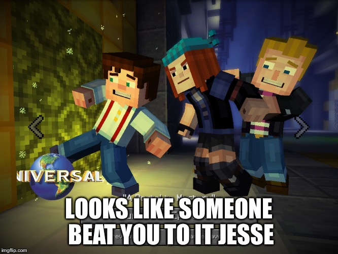 Image Tagged In Universal In Minecraft Story Mode Imgflip