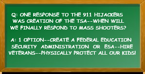 Q: ONE RESPONSE TO THE 911 HIJACKERS WAS CREATION OF THE TSA--WHEN WILL WE FINALLY RESPOND TO MASS SHOOTERS? A: 1 OPTION--CREATE A FEDERAL E | image tagged in old school chalk board | made w/ Imgflip meme maker