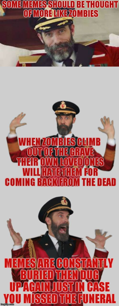 It's that obvious | SOME MEMES SHOULD BE THOUGHT OF MORE LIKE ZOMBIES WHEN ZOMBIES CLIMB OUT OF THE GRAVE THEIR OWN LOVED ONES WILL HATE THEM FOR COMING BACK FR | image tagged in it's that obvious | made w/ Imgflip meme maker