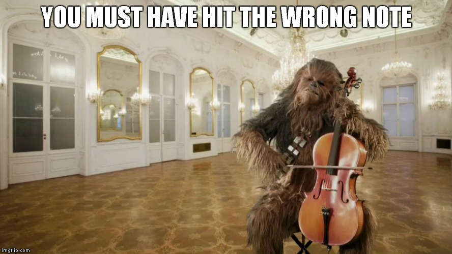 YOU MUST HAVE HIT THE WRONG NOTE | made w/ Imgflip meme maker