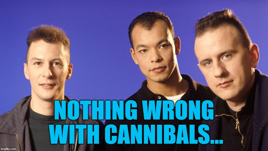 NOTHING WRONG WITH CANNIBALS... | made w/ Imgflip meme maker