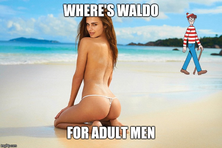 Where's Waldo | WHERE'S WALDO FOR ADULT MEN | image tagged in where's waldo,hot girl | made w/ Imgflip meme maker