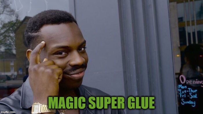 Roll Safe Think About It Meme | MAGIC SUPER GLUE | image tagged in memes,roll safe think about it | made w/ Imgflip meme maker