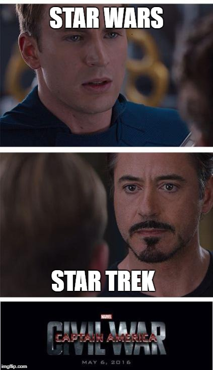 Fandom vs. Fandom | STAR WARS STAR TREK | image tagged in memes,marvel civil war 1 | made w/ Imgflip meme maker