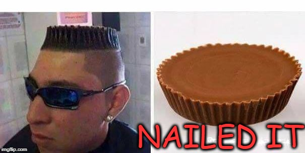 nailed it | NAILED IT | image tagged in reese's,nailed it | made w/ Imgflip meme maker