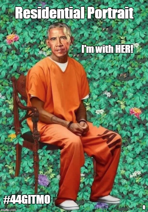 Barack Obama pResidential Portrait - I'm with HER: #MadamResident #44GITMO #MAGA #RedPill #MorpheusMD #TRUMPTHEMATRIX | Residential Portrait #44GITMO I'm with HER! Q | image tagged in barack obama proud face,government corruption,treason,islamic terrorism,guantanamo,shithole | made w/ Imgflip meme maker