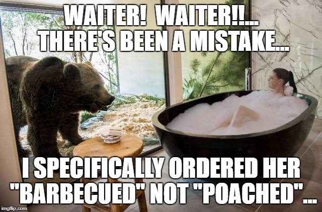 "The Waiter's a Dunce... | WAITER!  WAITER!!... THERE'S BEEN A MISTAKE... I SPECIFICALLY ORDERED HER ""BARBECUED"" NOT ""POACHED""... 