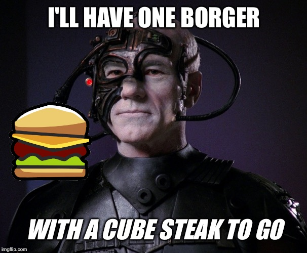 I'LL HAVE ONE BORGER WITH A CUBE STEAK TO GO | made w/ Imgflip meme maker