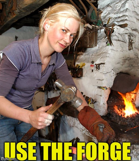USE THE FORGE | made w/ Imgflip meme maker