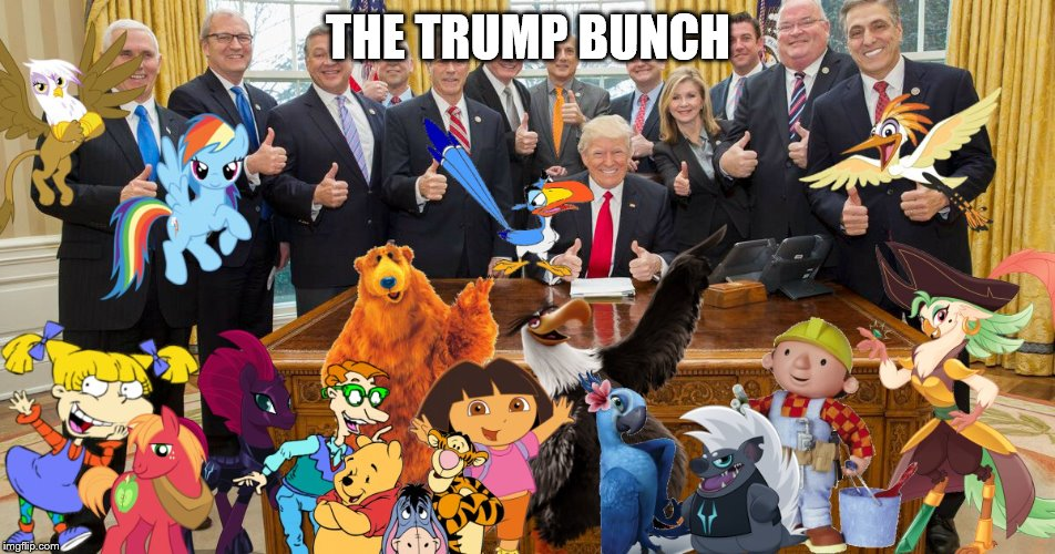 Happy President's Day 2018 | THE TRUMP BUNCH | image tagged in bob the builder,captain celaeno,donald trump,dora,rio,bear | made w/ Imgflip meme maker