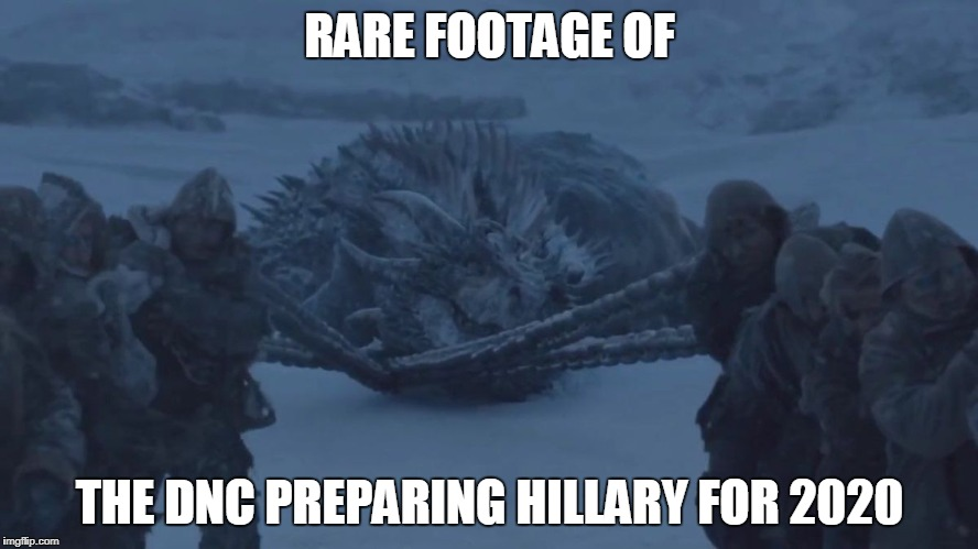 You know they'll try. | RARE FOOTAGE OF THE DNC PREPARING HILLARY FOR 2020 | image tagged in dead dragon,political humor,funny memes,hillary clinton,game of thrones | made w/ Imgflip meme maker