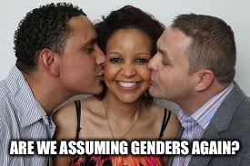 ARE WE ASSUMING GENDERS AGAIN? | made w/ Imgflip meme maker