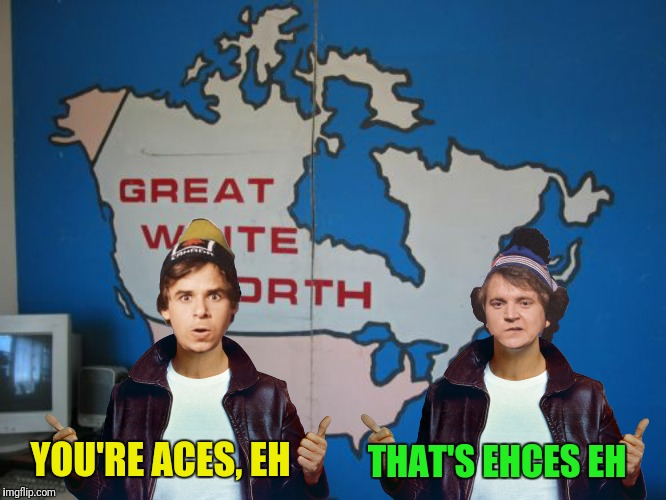 YOU'RE ACES, EH THAT'S EHCES EH | made w/ Imgflip meme maker
