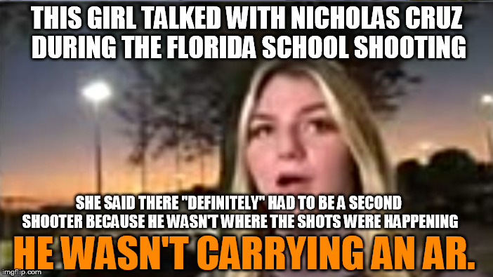 "Something stinks worse than ten day old fish in Florida | THIS GIRL TALKED WITH NICHOLAS CRUZ DURING THE FLORIDA SCHOOL SHOOTING HE WASN'T CARRYING AN AR. SHE SAID THERE ""DEFINITELY"" HAD TO BE A SEC 