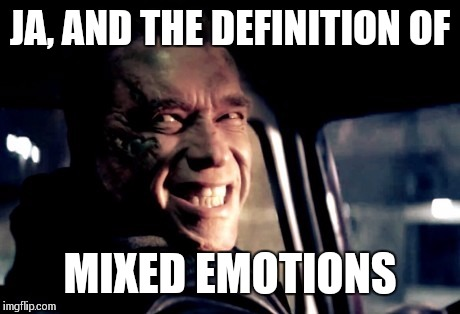 JA, AND THE DEFINITION OF MIXED EMOTIONS | made w/ Imgflip meme maker